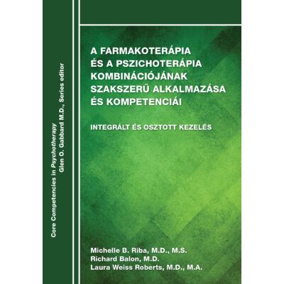 A farmakoterápia és a pszichoterápia kombinációjának szakszerű alkalmazása és kompetenciái