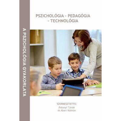 Pszichológia – pedagógia – technológia
