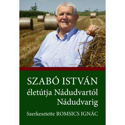 Szabó István életútja Nádudvartól Nádudvarig