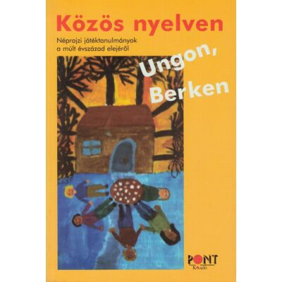 Közös nyelven Ungon, Berken