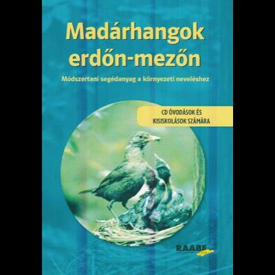Madárhangok erdőn-mezőn (CD óvodások és kisiskolások számára)
