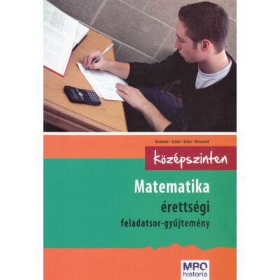 Matematika érettségi feladatsor-gyűjtemény (középszinten)