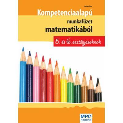 Kompetenciaalapú munkafüzet matematikából 5. és 6. osztályosoknak