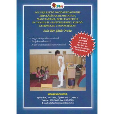 Egy fejlesztő óvodapedagógus munkájának bemutatása magatartási, beilleszkedési és tanulási nehézségekkel küzdő gyermekek csoportjában (DVD)