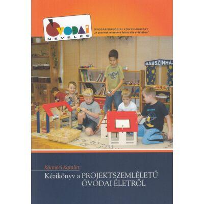 Kézikönyv a projektszemléletű óvodai életről