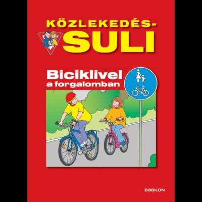 Biciklivel a forgalomban (Közlekedés-suli)