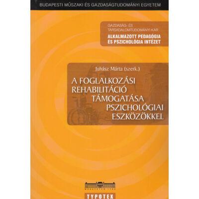 A foglalkozási rehabilitáció támogatása pszichológiai eszközökkel