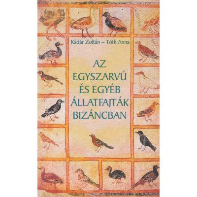 Az egyszarvú és egyéb állatfajták Bizáncban