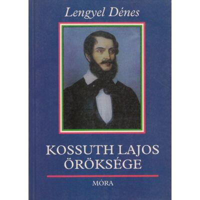 Kossuth Lajos öröksége