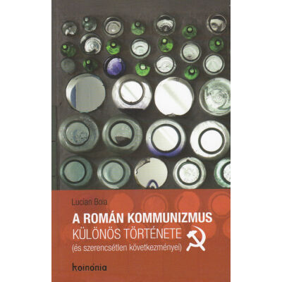 A román kommunizmus különös története