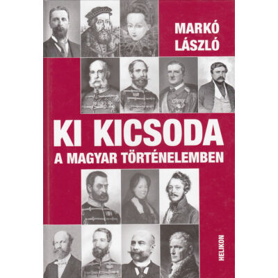 Ki kicsoda a magyar történelemben