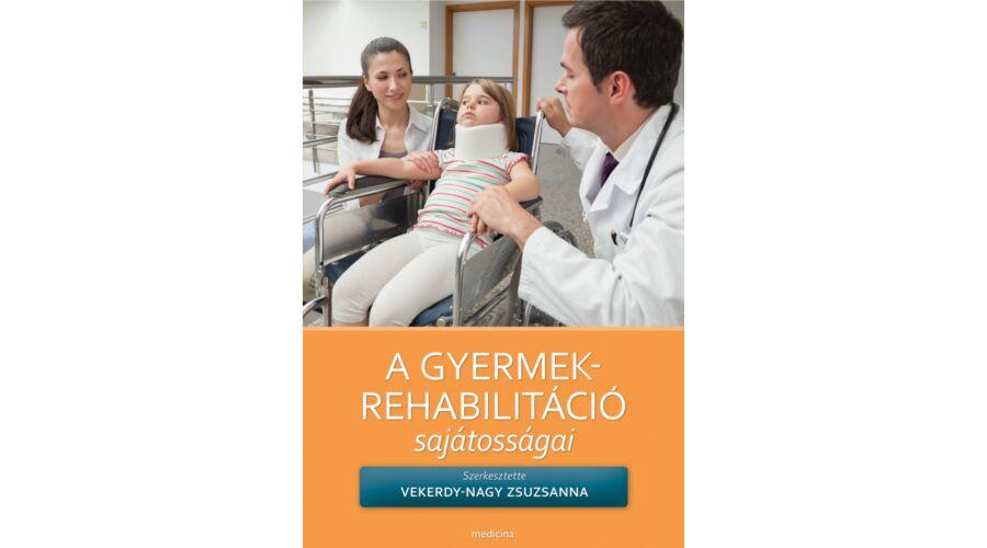 A gyermekrehabilitáció sajátosságai - Felsőoktatási tankönyvek b10e0b08a7