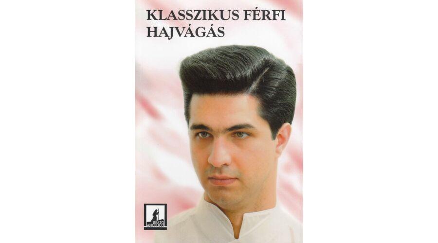 19c4001c42 Klasszikus férfi hajvágás - Fodrász és kozmetikus képzés